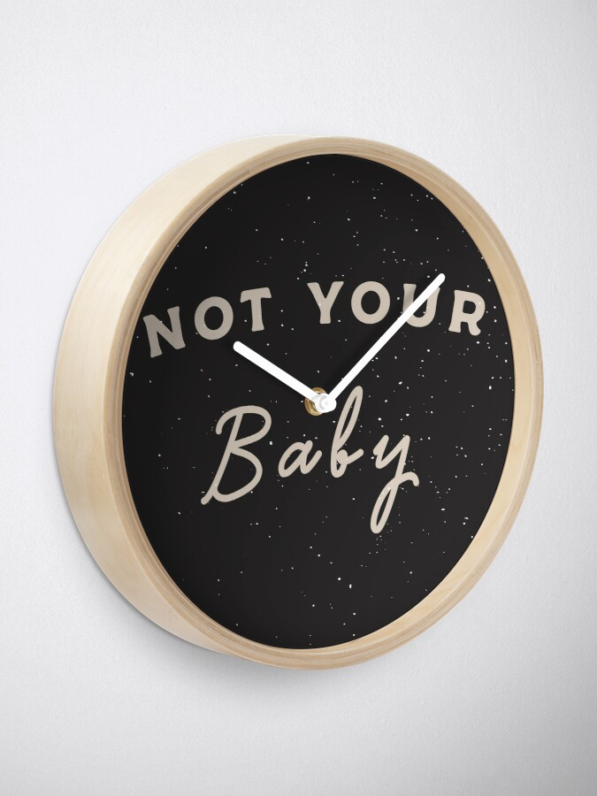 Alternate view of Not Your Baby Clock