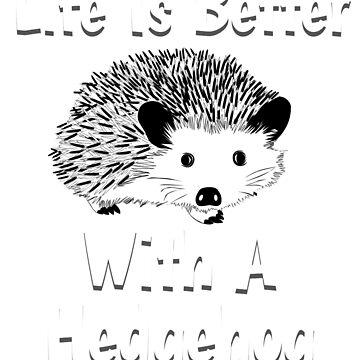 Life Is Better With A Hedgehog, Hedgehog, Hedgehog Shirt, Hedgehog Shirt Kids, Hedgehog Shirt Woman, Hedgehog Shirt For Girls, Hedgehog Shirt Boys, Hedgehog Shirts, Hedgehog Tshirt, Hedgehog Gifts by mikevdv2001