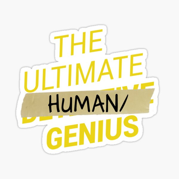 B99 - Ultimate human slash genius Sticker
