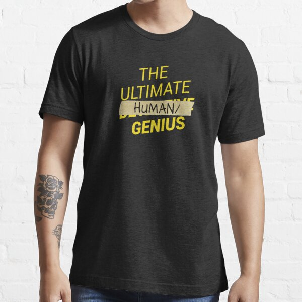 B99 - Ultimate human slash genius Essential T-Shirt