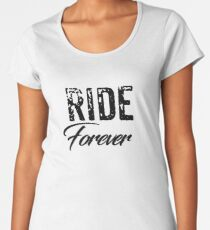 Top Best Seller Motorcycle Apparel T-Shirt Sticker Phone Case Ride forever Women's Premium T-Shirt