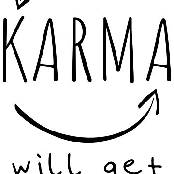 Karma will get you funny quote by xsylx