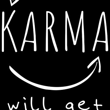 Karma will get you cool quote by xsylx