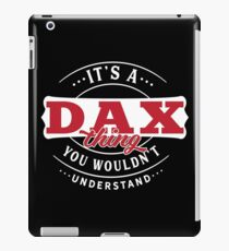 It's a DAX Thing You Wouldn't Understand T-Shirt & Merchandise iPad Case/Skin