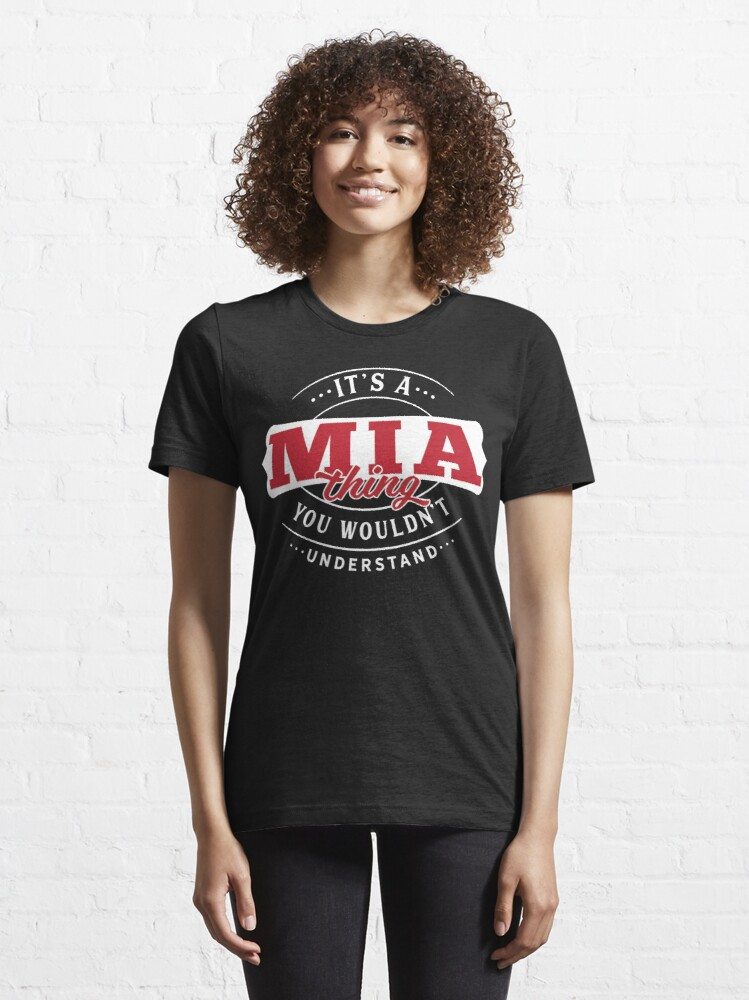 Alternate view of Mia Thing You Wouldn't Understand Essential T-Shirt