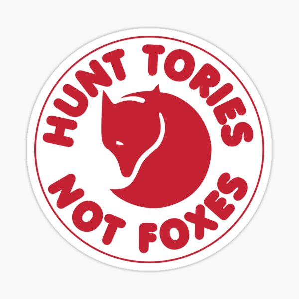 Hunt Tories Not Foxes Animal Rights Sticker
