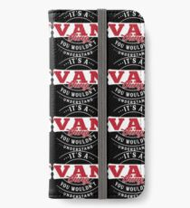 It's a VAN Thing You Wouldn't Understand T-Shirt & Merchandise iPhone Wallet/Case/Skin