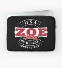It's a ZOE Thing You Wouldn't Understand T-Shirt & Merchandise Laptop Sleeve