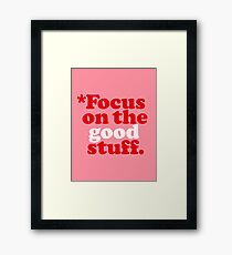 Focus On The Good Stuff {Pink & Red Version} Framed Print