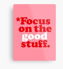 Focus On The Good Stuff {Pink & Red Version} Metal Print