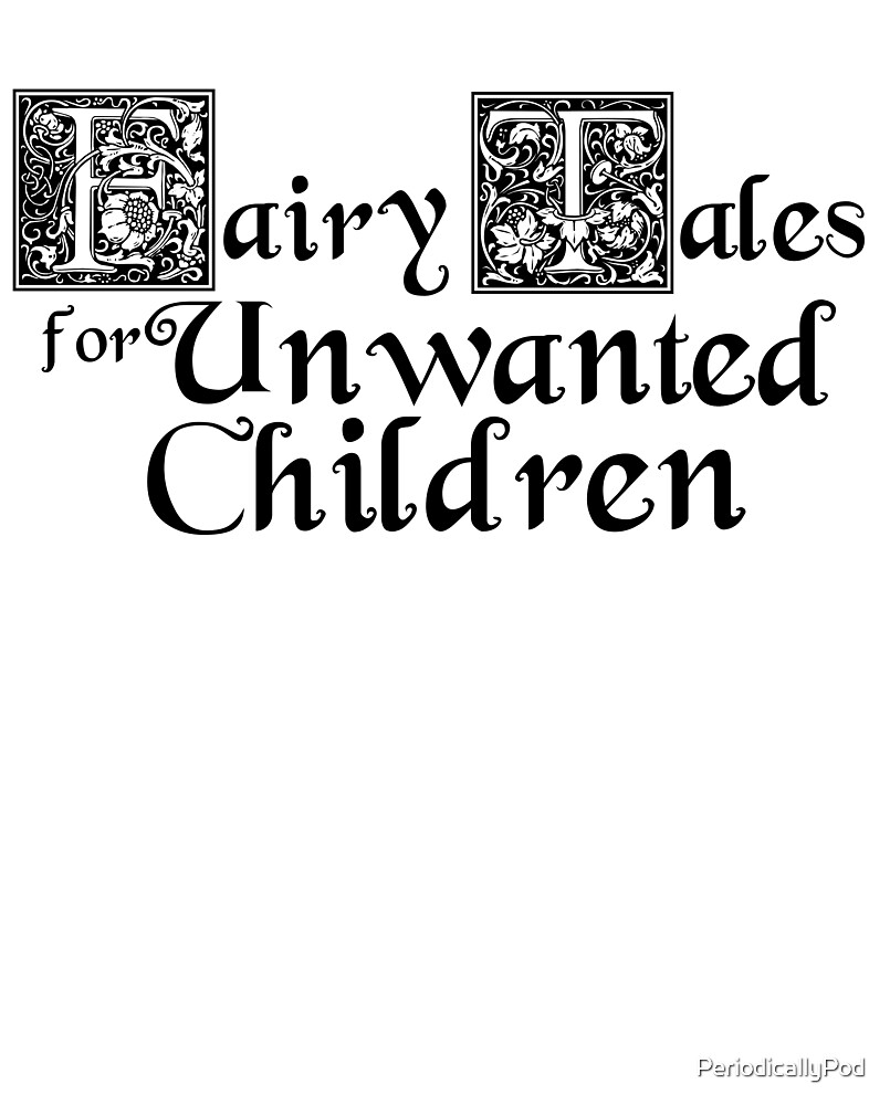 Fairy Tales for Unwanted Children Podcast Title Products by PeriodicallyPod