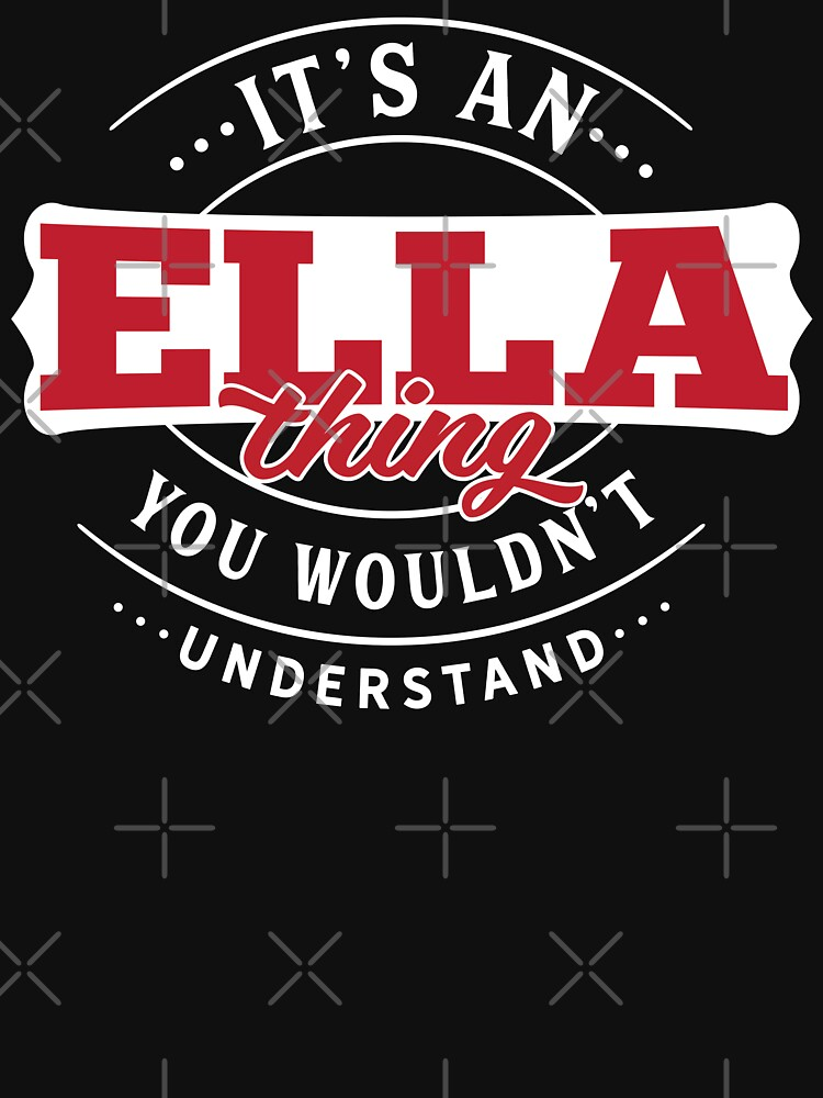 Ella Thing You Wouldn't Understand by wantneedlove