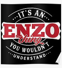 It's an ENZO Thing You Wouldn't Understand T-Shirt & Merchandise Poster