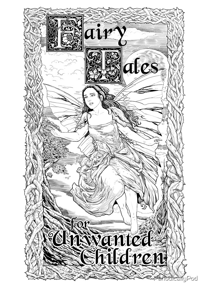 Fairy B - Fairy Tales for Unwanted Children by PeriodicallyPod