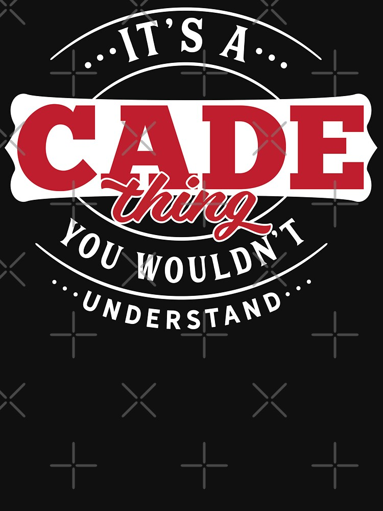 Cade Thing You Wouldn't Understand by wantneedlove