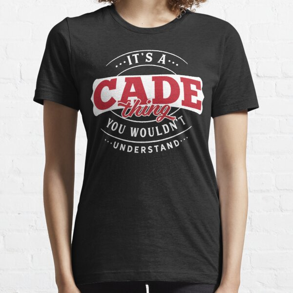 Cade Thing You Wouldn't Understand Essential T-Shirt