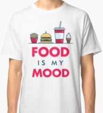 Essen ist meine Stimmung Classic T-Shirt
