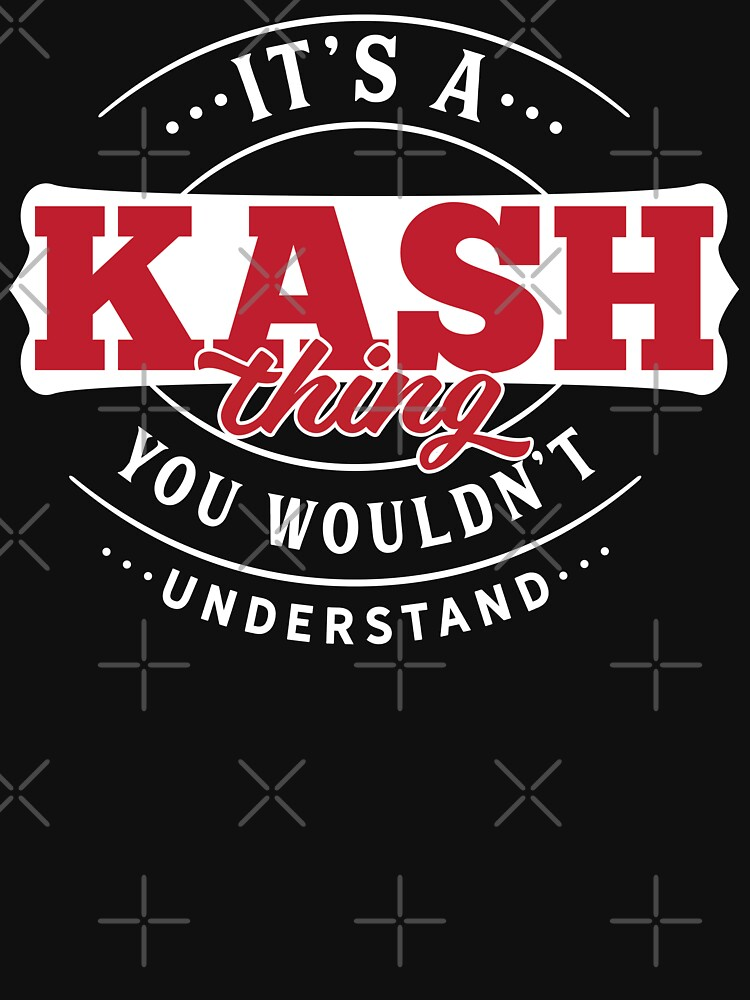 Kash Thing You Wouldn't Understand by wantneedlove