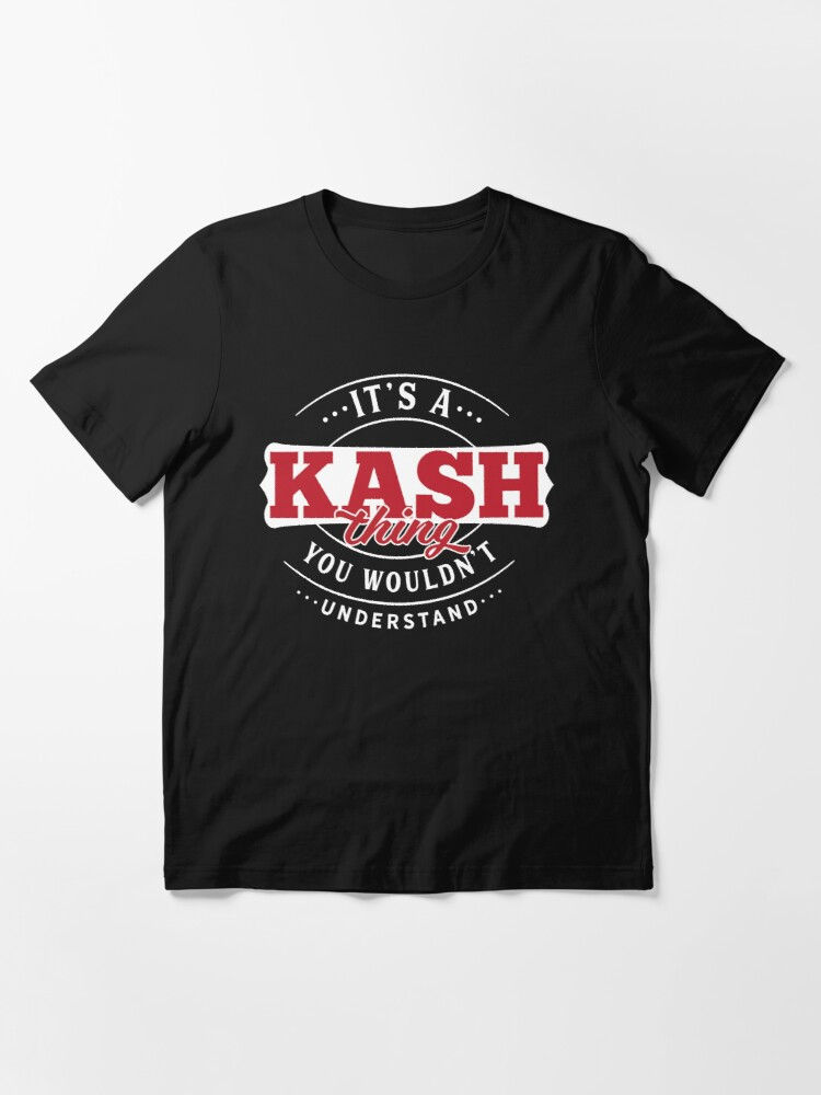 Alternate view of Kash Thing You Wouldn't Understand Essential T-Shirt