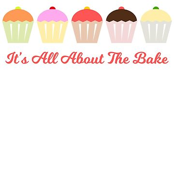 It's All About The Bake by fearcity