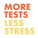 More Tests Less Stress - Sunset edition by Trish Khoo