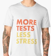 More Tests Less Stress - Sunset edition Men's Premium T-Shirt