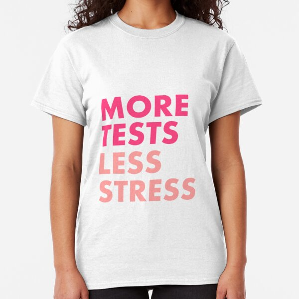 More tests less stress - Berry edition Classic T-Shirt