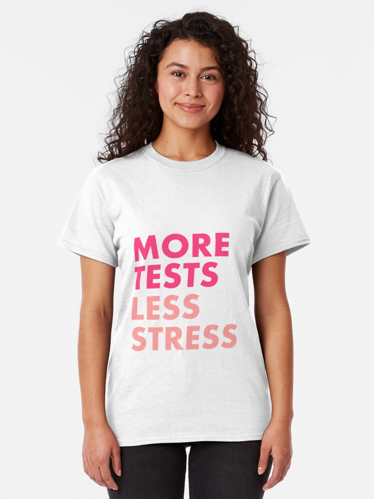 Alternate view of More tests less stress - Berry edition Classic T-Shirt