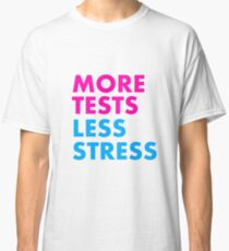 More tests less stress - sporty edition Classic T-Shirt