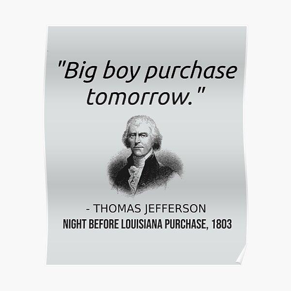 Funny Thomas Jefferson USA History Teacher T-Shirt Louisiana  Poster