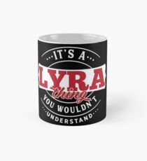 It's a LYRA Thing You Wouldn't Understand T-Shirt & Merchandise Classic Mug