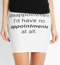 If it weren't for disappointment... Mini Skirt