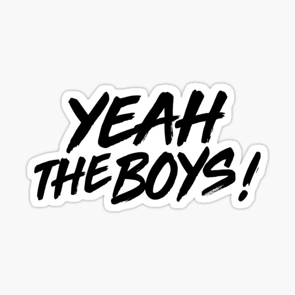 Yeah the boys! Sticker