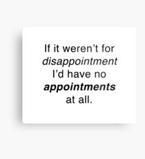 If it weren't for disappointment... Metal Print