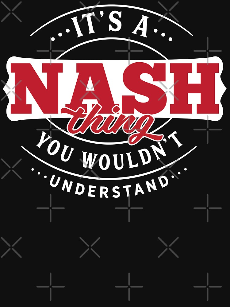 Nash Thing You Wouldn't Understand by wantneedlove