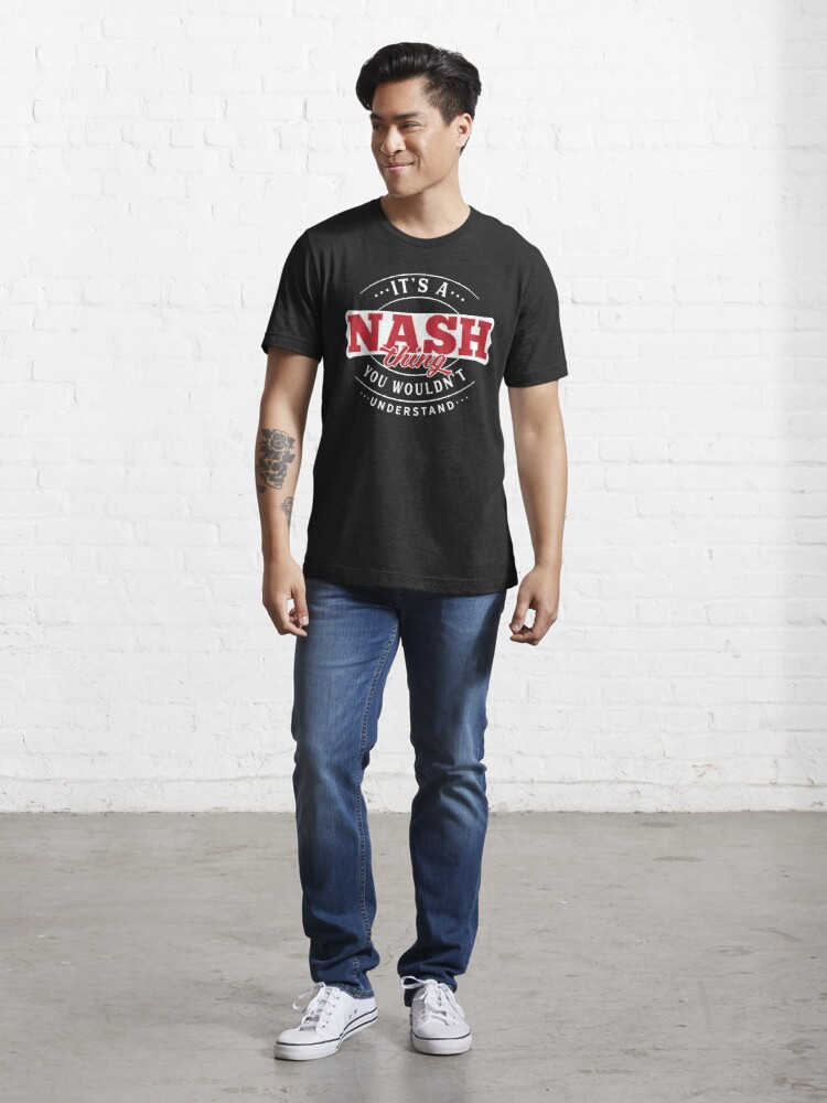 Alternate view of Nash Thing You Wouldn't Understand Essential T-Shirt