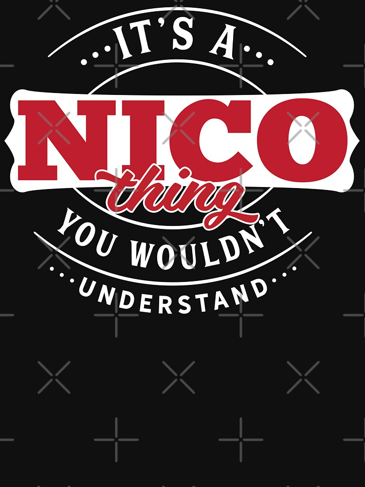 Nico Thing You Wouldn't Understand by wantneedlove