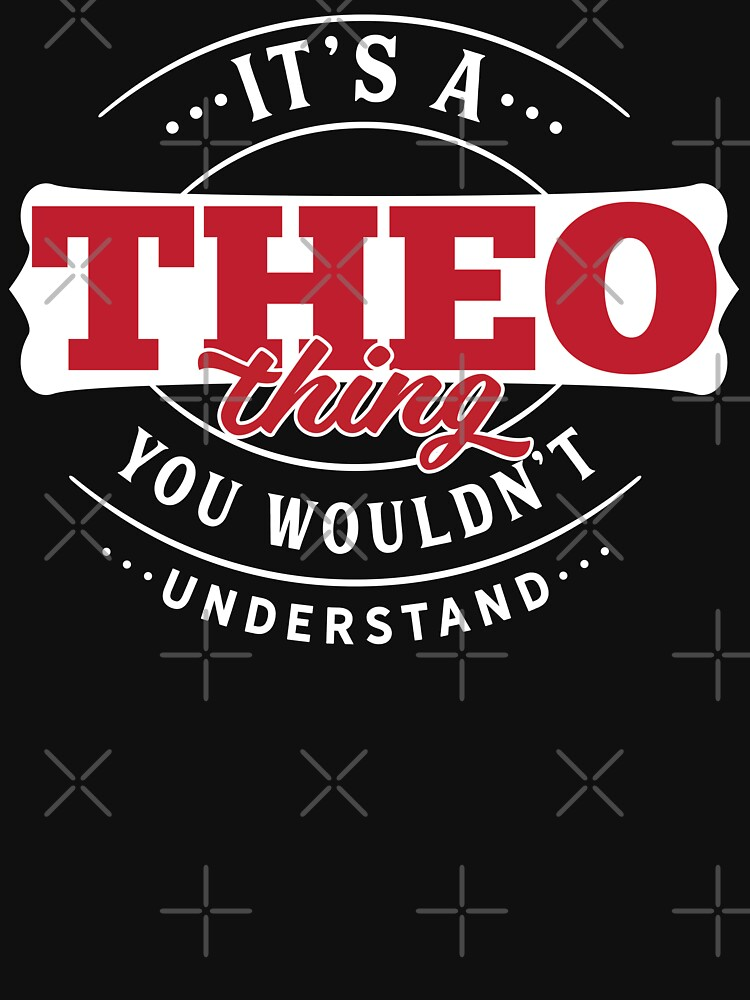Theo Thing You Wouldn't Understand by wantneedlove