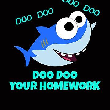Shark Teacher Doo Doo Your Homework  by TrndSttr