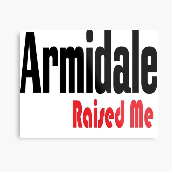 Armidale Raised Me New South Wales Australia Raised Me Metal Print