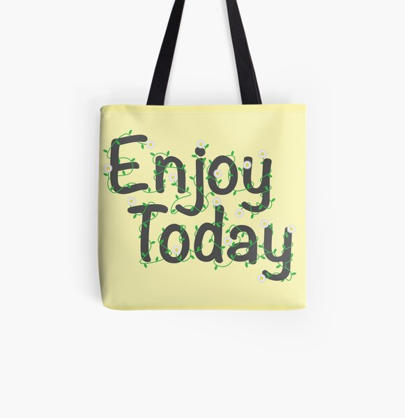 Enjoy Today All Over Print Tote Bag