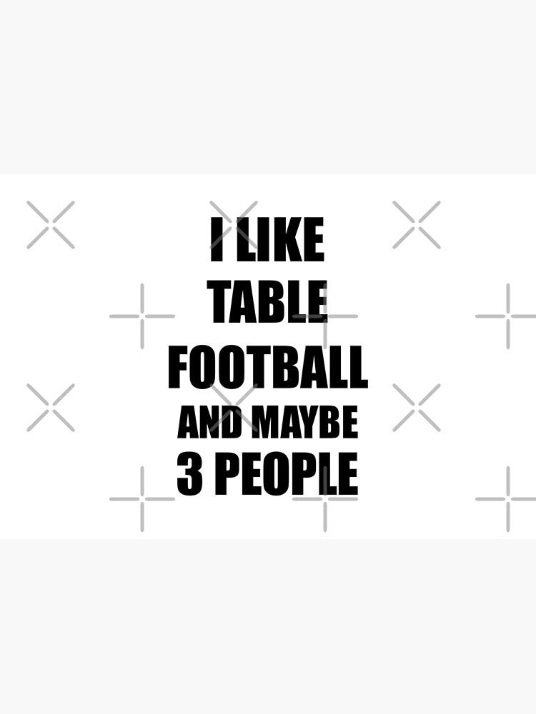 TABLE FOOTBALL Lover Funny Gift Idea I Like Hobby de FunnyGiftIdeas