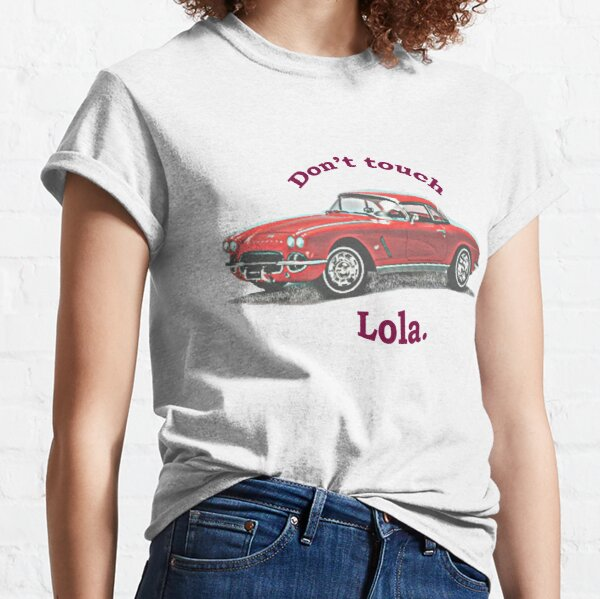 Don't touch Lola. Classic T-Shirt