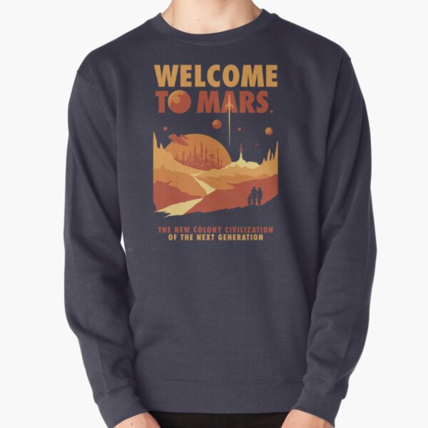 Welcome to Mars Pullover Sweatshirt