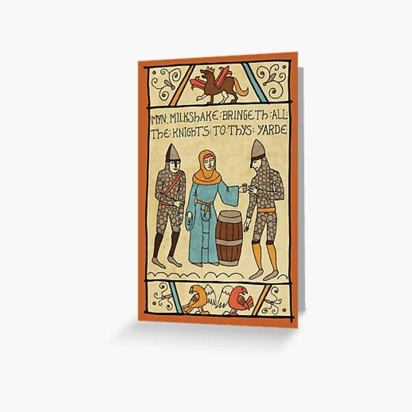 Myn Milkshake Bringeth All The Knights To Thys Yarde Greeting Card