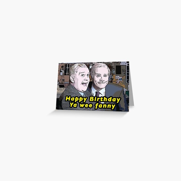 "Still Game inspired Jack and Victor ""Happy Birthday ya wee fanny"" funny birthday card, Scottish Greeting Card"