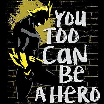 Tú también puedes ser un héroe, todo podría ser de ChrissyMDK