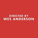 Directed by Wes Anderson - Red by Sydney Koffler