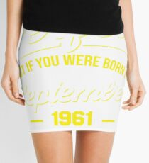 Nobody is perfect, but if you were born in September 1961, you are pretty close. Mini Skirt