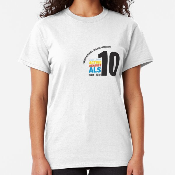 10 Years Active Against ALS Classic T-Shirt